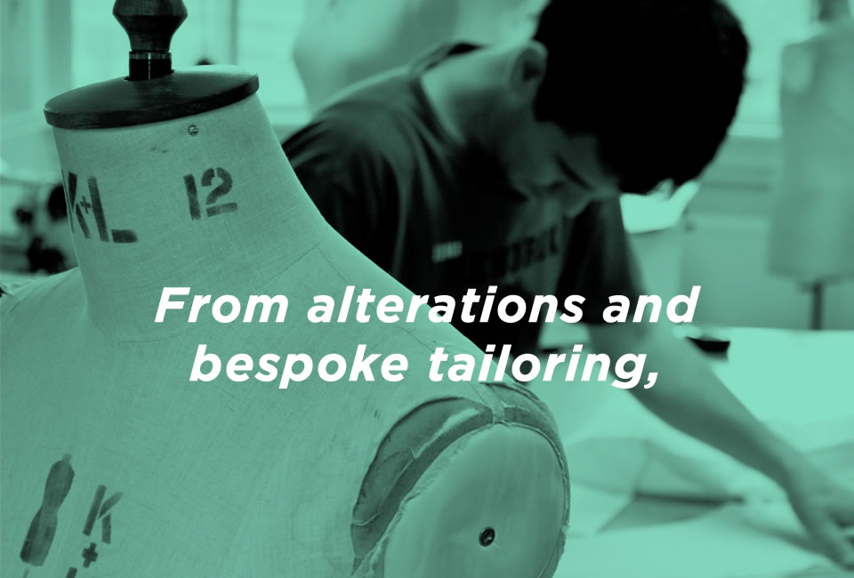 From alterations to bespoke tailoring